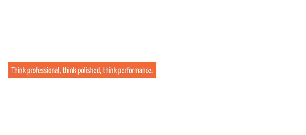 Think professional, think polished, think performance